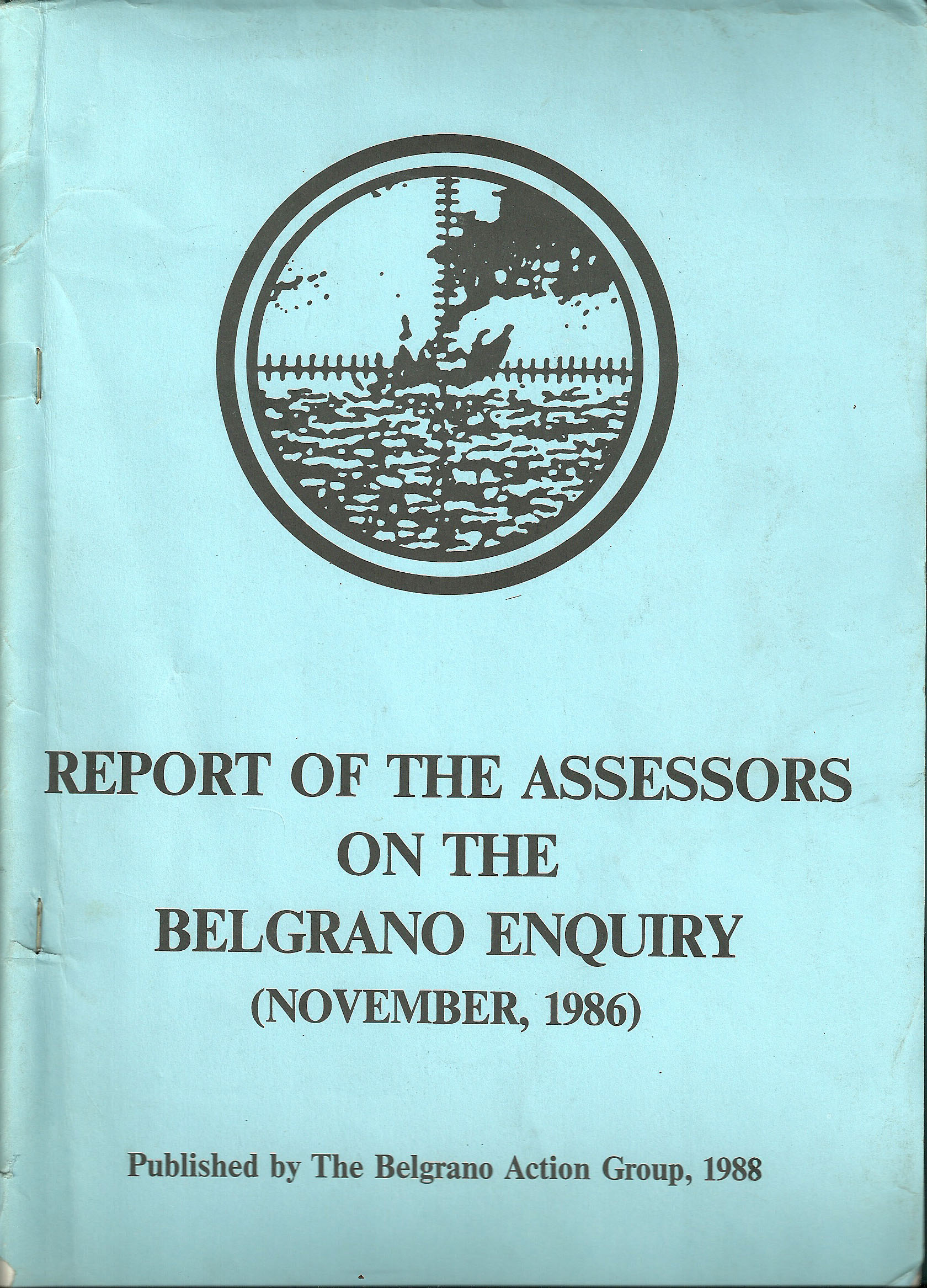 Report of the Assessors on the Belgrano Enquiry (November 1986). Belgrano Action Group.