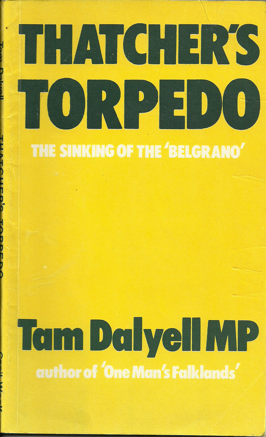 Thatchers Torpedo, The Sinking of the Belgrano, by Tam Dalyell MP
